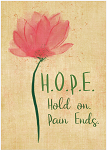 H.O.P.E Hold on Pain ends Greeting Card