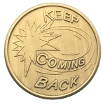 Keep Coming Back Bronze Affirmation Coins AA|NA|Al Anon
