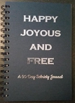 Happy Joyous and Free A 90 Day Sobriety Journal
