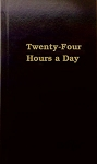 Twenty-Four Hours a Day (Hard Cover)