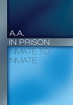 A.A. in Prison:  Inmate to Inmate