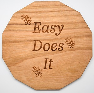 Laser Engraved Cherry Wood Coaster Easy Does It