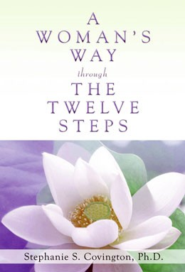 A Woman's Way Through The Twelve Steps  By Stephanie S. Covington, PhD