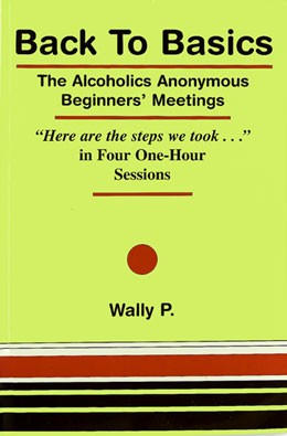 Back To Basics  The Alcoholics Anonymous Beginners' Meetings