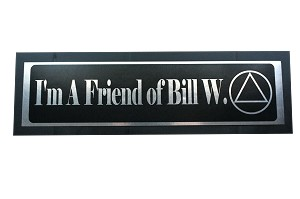 I'm a Friend Of Bill W. Bumper Sticker AA